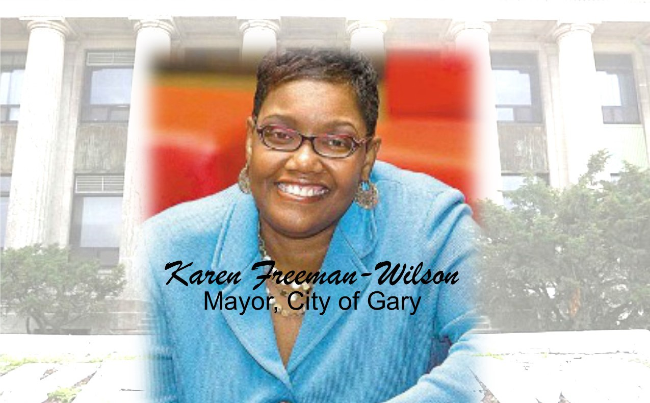 Karen Freeman Wilson- Mayor, Gary, IN